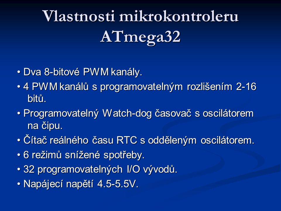 Vlastnosti mikrokontroleru ATmega32 Dva 8-bitové PWM kanály. Dva 8-bitové PWM kanály. 4 PWM kanálů s programovatelným rozlišením 2-16 bitů. 4 PWM kaná