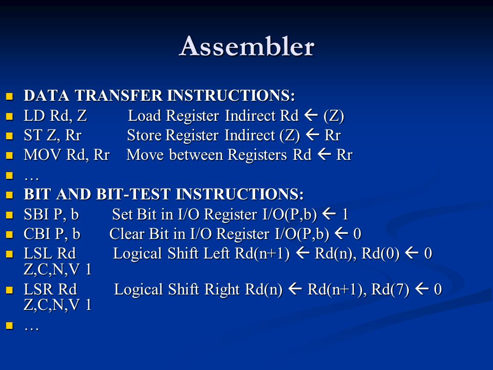 Assembler DATA TRANSFER INSTRUCTIONS: DATA TRANSFER INSTRUCTIONS: LD Rd, Z Load Register Indirect Rd  (Z) LD Rd, Z Load Register Indirect Rd  (Z) ST