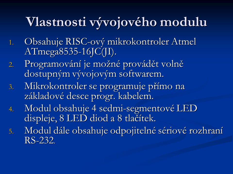 Vlastnosti vývojového modulu 1. Obsahuje RISC-ový mikrokontroler Atmel ATmega8535-16JC(JI). 2. Programování je možné provádět volně dostupným vývojový