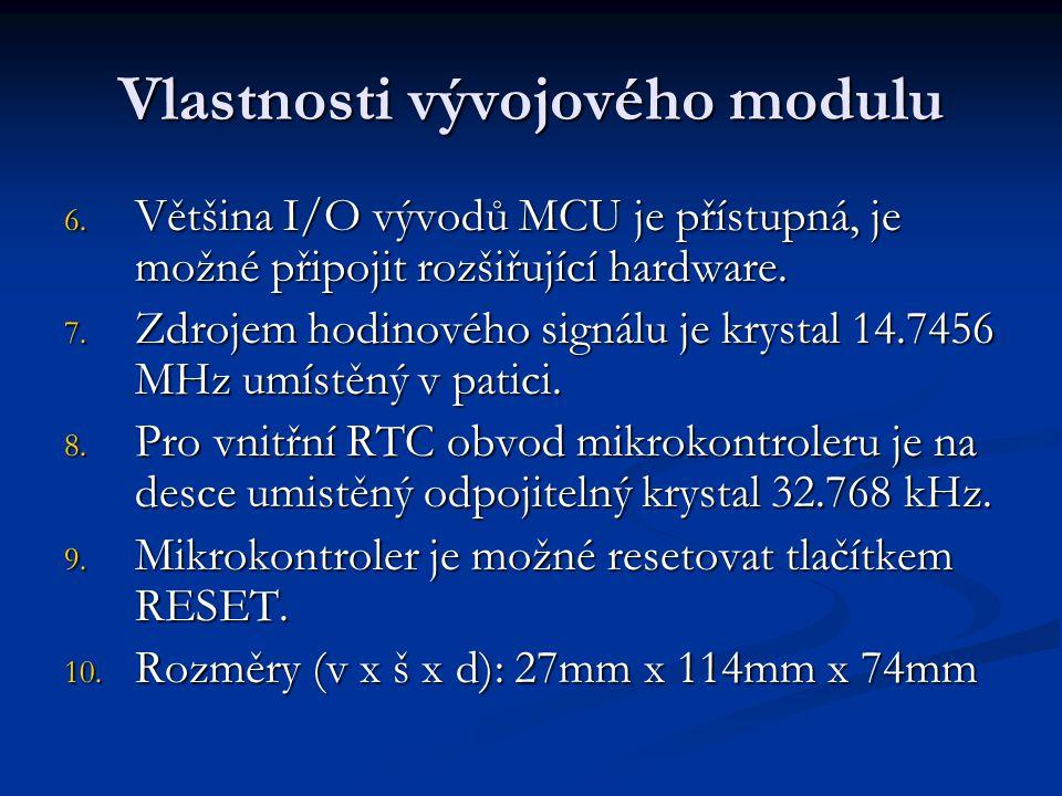 Vlastnosti vývojového modulu 6. Většina I/O vývodů MCU je přístupná, je možné připojit rozšiřující hardware. 7. Zdrojem hodinového signálu je krystal