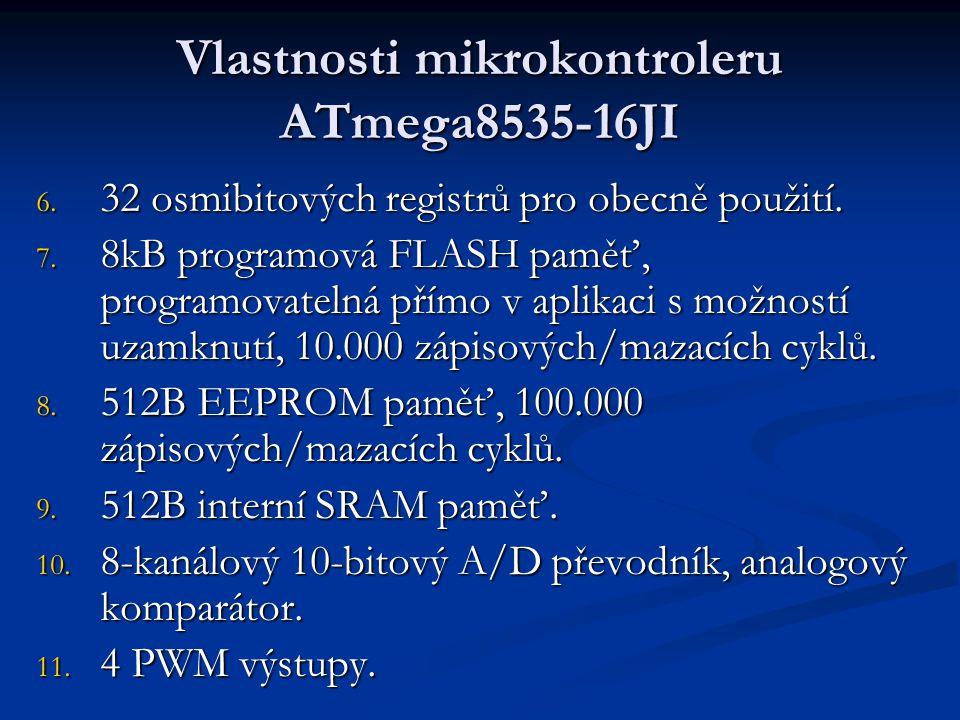Vlastnosti mikrokontroleru ATmega8535-16JI 6. 32 osmibitových registrů pro obecně použití. 7. 8kB programová FLASH paměť, programovatelná přímo v apli