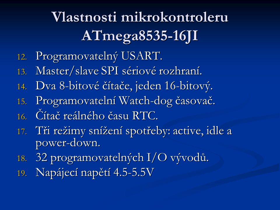 Vlastnosti mikrokontroleru ATmega8535-16JI 12. Programovatelný USART. 13. Master/slave SPI sériové rozhraní. 14. Dva 8-bitové čítače, jeden 16-bitový.