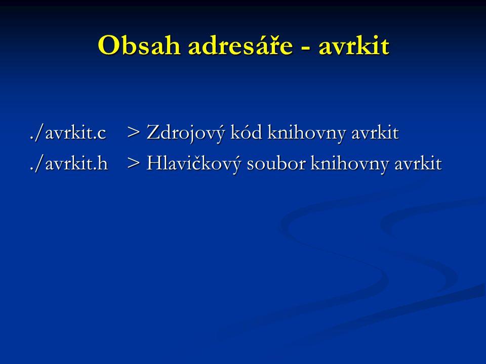 Obsah adresáře - avrkit./avrkit.c > Zdrojový kód knihovny avrkit./avrkit.h > Hlavičkový soubor knihovny avrkit