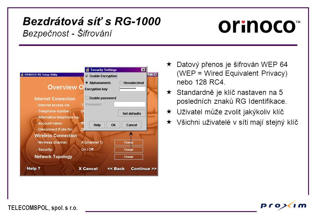 TELECOMSPOL, spol. s r.o. Bezdrátová síť s RG-1000 Bezpečnost - Šifrování  Datový přenos je šifrován WEP 64 (WEP = Wired Equivalent Privacy) nebo 128