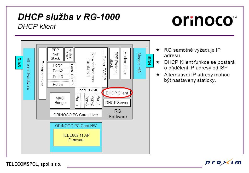 TELECOMSPOL, spol. s r.o. DHCP služba v RG-1000 DHCP klient  RG samotné vyžaduje IP adresu.  DHCP Klient funkce se postará o přidělení IP adresy od