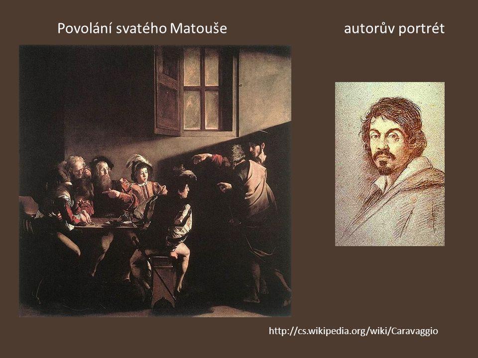 Povolání svatého Matoušeautorův portrét http://cs.wikipedia.org/wiki/Caravaggio