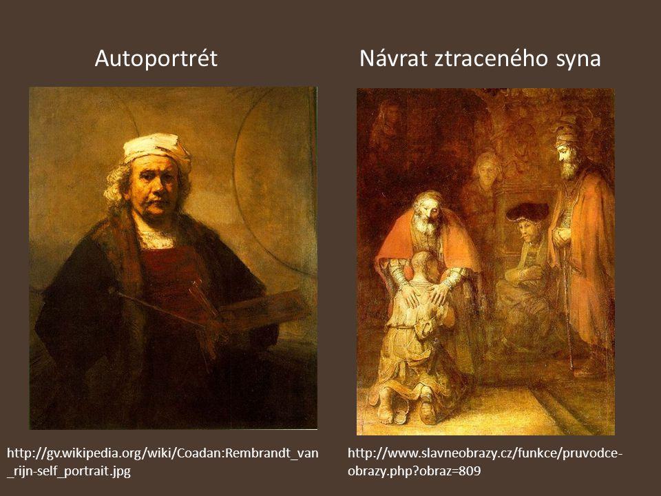 AutoportrétNávrat ztraceného syna http://www.slavneobrazy.cz/funkce/pruvodce- obrazy.php?obraz=809 http://gv.wikipedia.org/wiki/Coadan:Rembrandt_van _