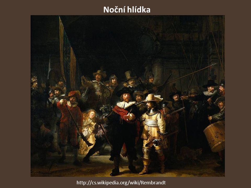 Noční hlídka http://cs.wikipedia.org/wiki/Rembrandt