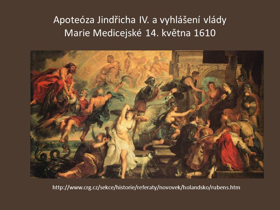 Apoteóza Jindřicha IV. a vyhlášení vlády Marie Medicejské 14. května 1610 http://www.crg.cz/sekce/historie/referaty/novovek/holandsko/rubens.htm