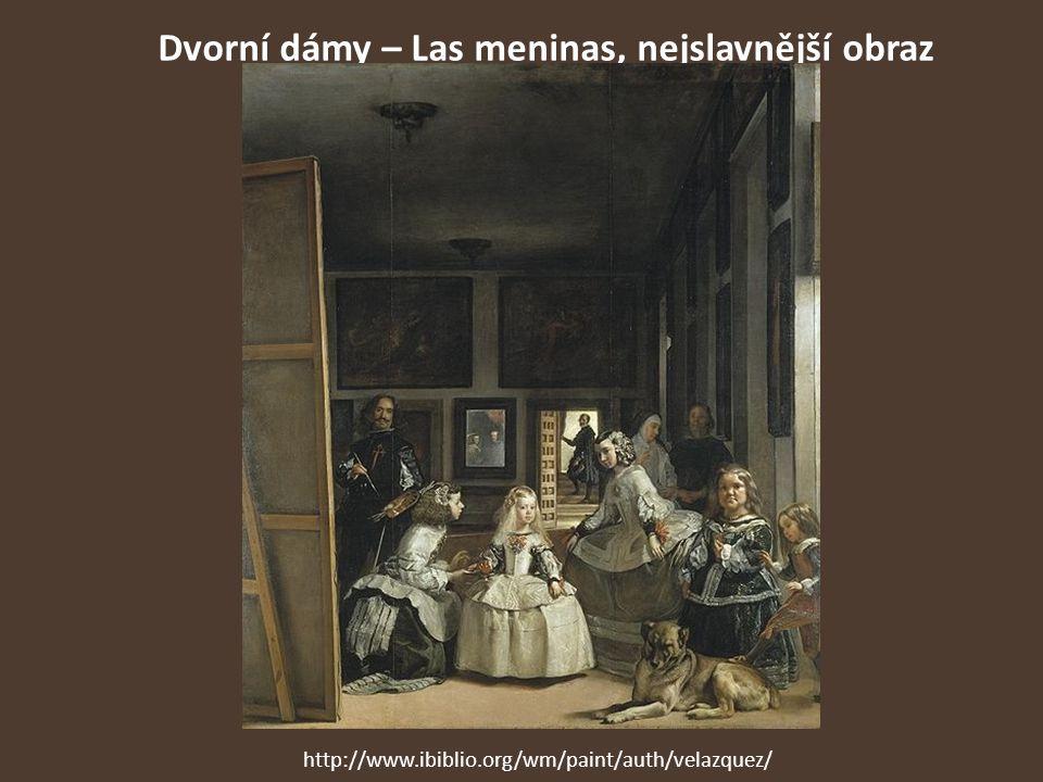 Dvorní dámy – Las meninas, nejslavnější obraz http://www.ibiblio.org/wm/paint/auth/velazquez/
