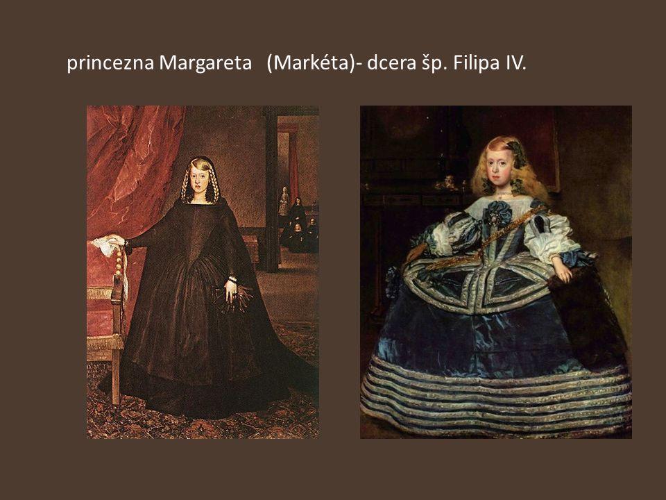 princezna Margareta(Markéta)- dcera šp. Filipa IV.