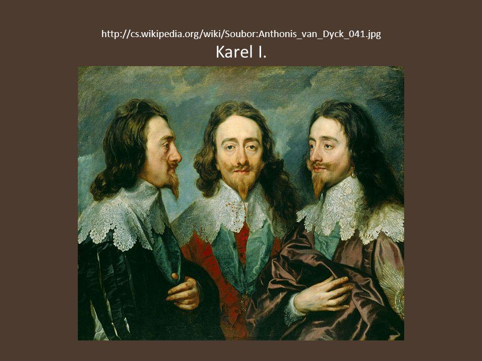http://cs.wikipedia.org/wiki/Soubor:Anthonis_van_Dyck_041.jpg Karel I.