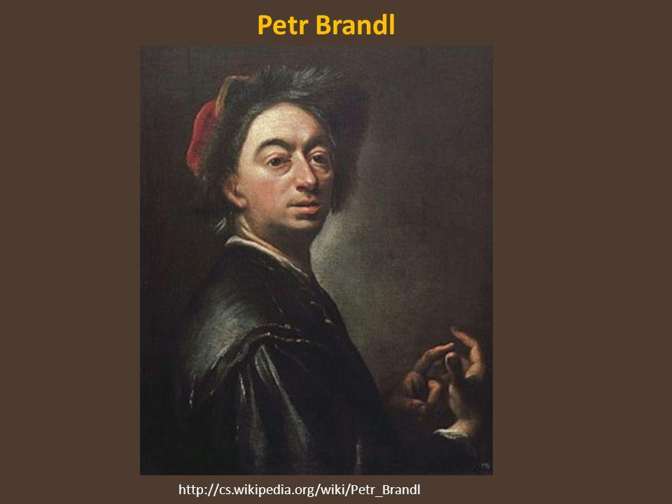 Petr Brandl http://cs.wikipedia.org/wiki/Petr_Brandl
