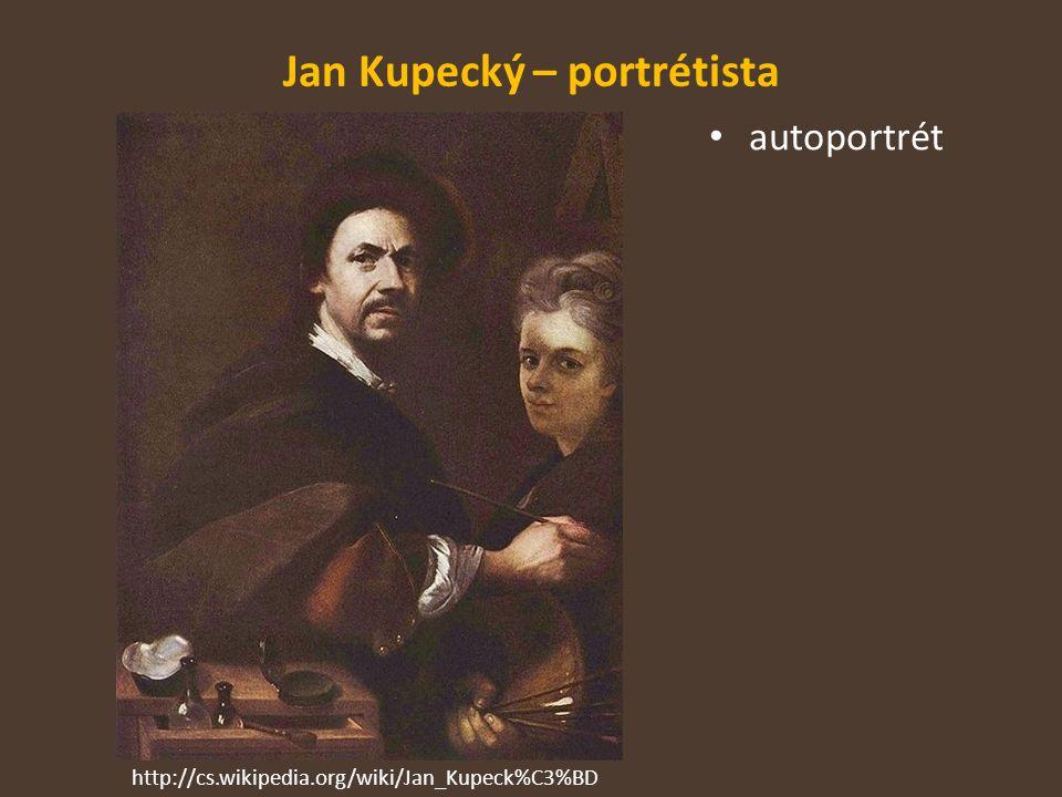 Jan Kupecký – portrétista autoportrét http://cs.wikipedia.org/wiki/Jan_Kupeck%C3%BD