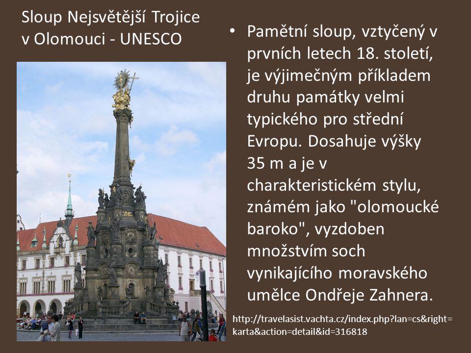 Sloup Nejsvětější Trojice v Olomouci - UNESCO Pamětní sloup, vztyčený v prvních letech 18. století, je výjimečným příkladem druhu památky velmi typick