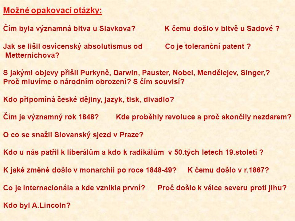 Možné opakovací otázky: Čím byla významná bitva u Slavkova.
