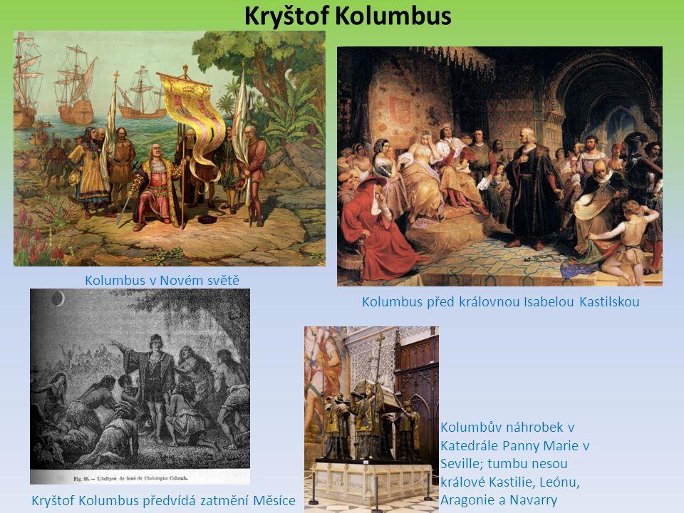 Kryštof Kolumbus Kolumbus v Novém světě Kolumbus před královnou Isabelou Kastilskou Kryštof Kolumbus předvídá zatmění Měsíce Kolumbův náhrobek v Kated