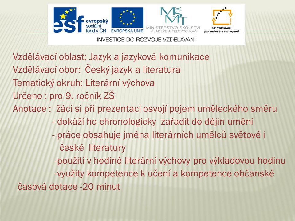 Vzdělávací oblast: Jazyk a jazyková komunikace Vzdělávací obor: Český jazyk a literatura Tematický okruh: Literární výchova Určeno : pro 9.