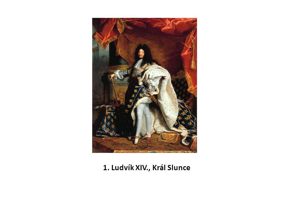 1. Ludvík XIV., Král Slunce