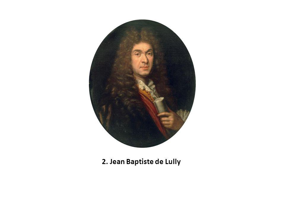 2. Jean Baptiste de Lully