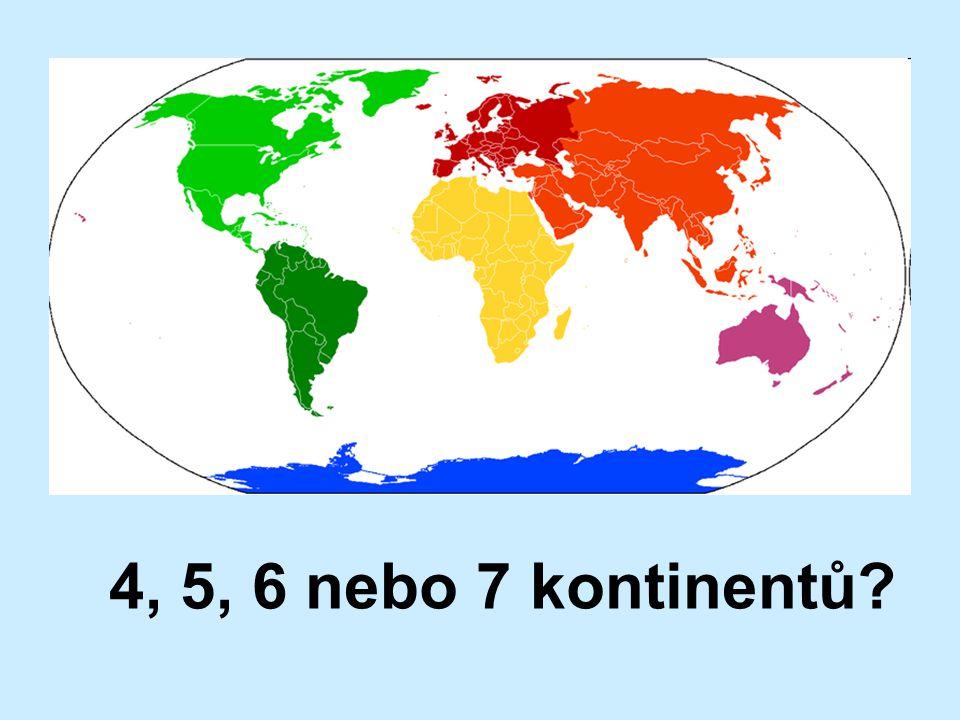 4, 5, 6 nebo 7 kontinentů?
