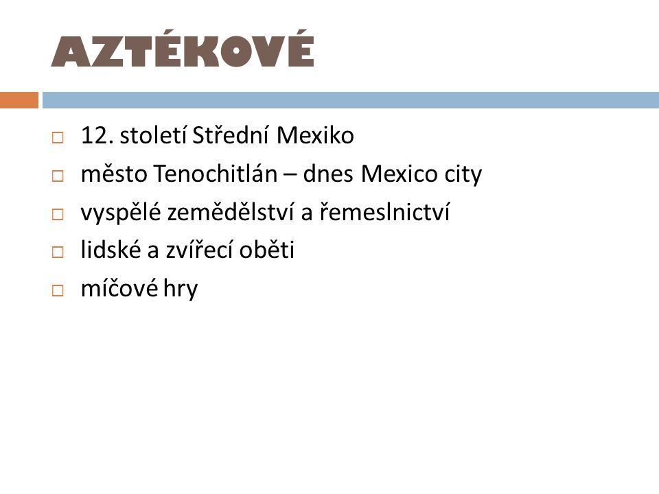 AZTÉKOVÉ  12.