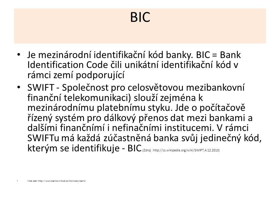 BIC Je mezinárodní identifikační kód banky.