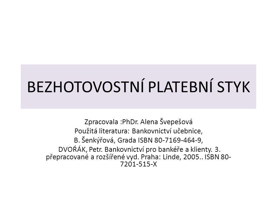 BEZHOTOVOSTNÍ PLATEBNÍ STYK Zpracovala :PhDr.