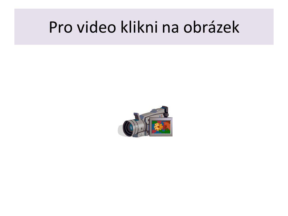 Pro video klikni na obrázek