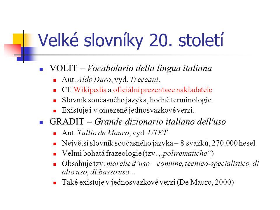 Velké slovníky 20.století VOLIT – Vocabolario della lingua italiana Aut.