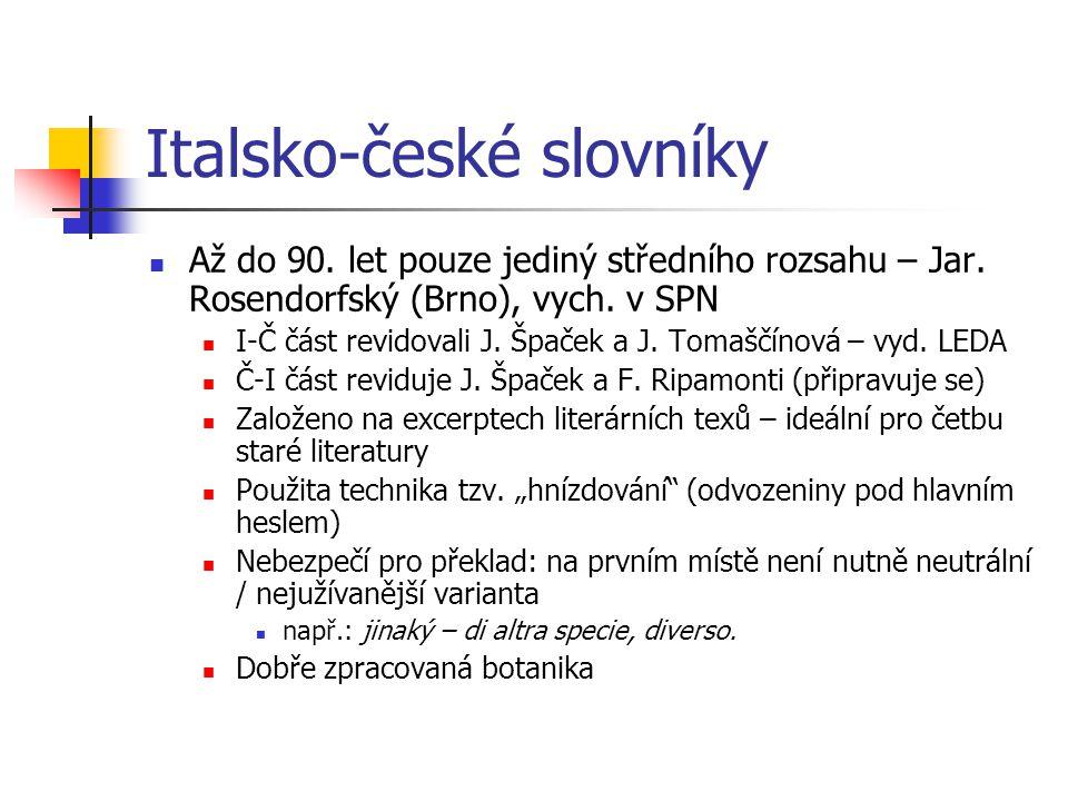 Italsko-české slovníky Až do 90.let pouze jediný středního rozsahu – Jar.