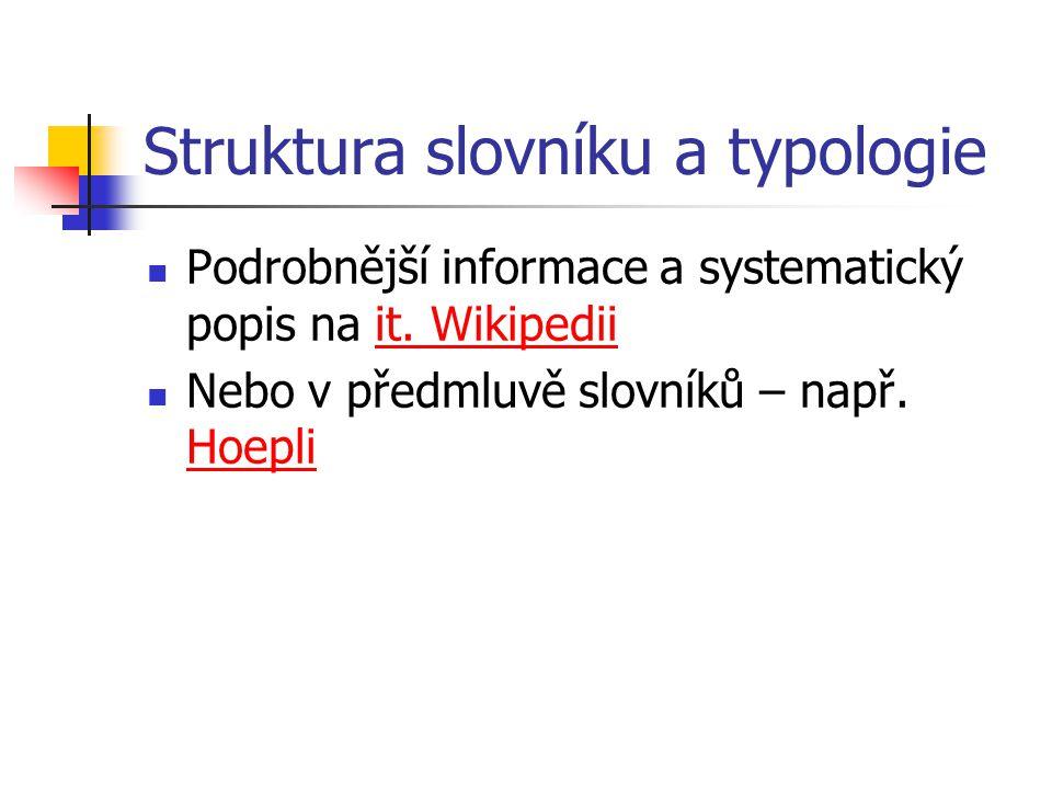 Struktura slovníku a typologie Podrobnější informace a systematický popis na it.