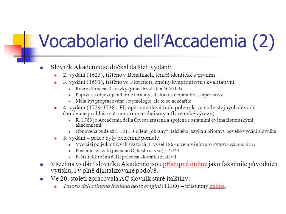 Vocabolario dell'Accademia (2) Slovník Akademie se dočkal dalších vydání: 2.