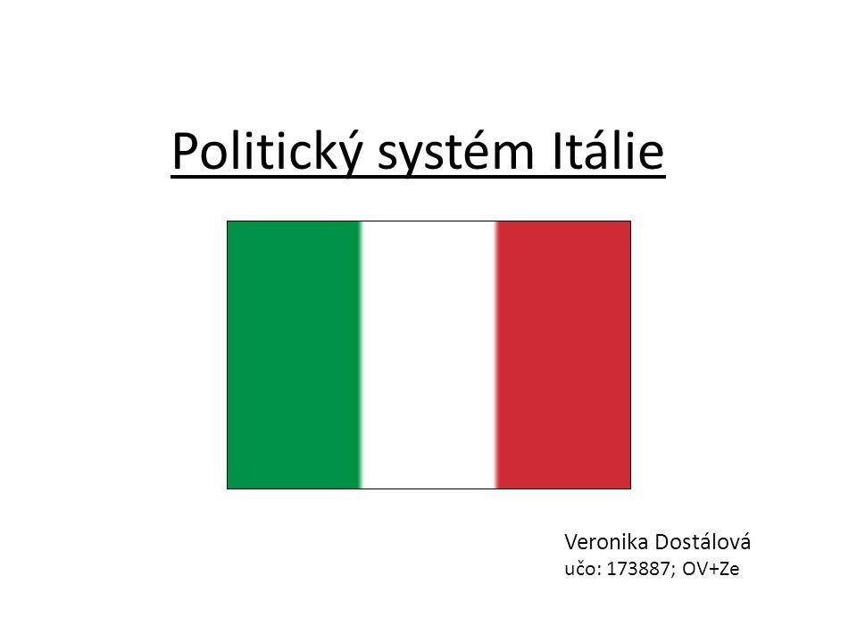 Politický systém Itálie Veronika Dostálová učo: 173887; OV+Ze