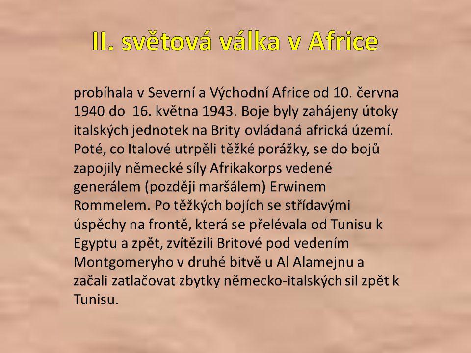 probíhala v Severní a Východní Africe od 10.června 1940 do 16.