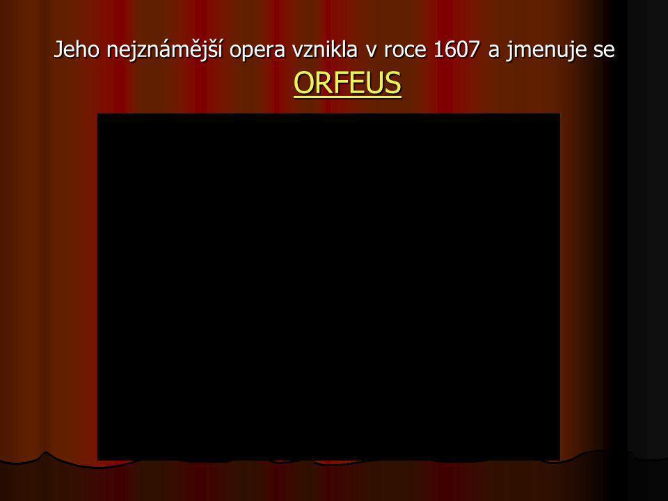 Hlavní mistr tohoto hudebního žánru CLAUDIO MONTEVERDI CLAUDIO MONTEVERDI (1567 – 1643) CLAUDIO MONTEVERDI položil základy opeře, která se brzy stala