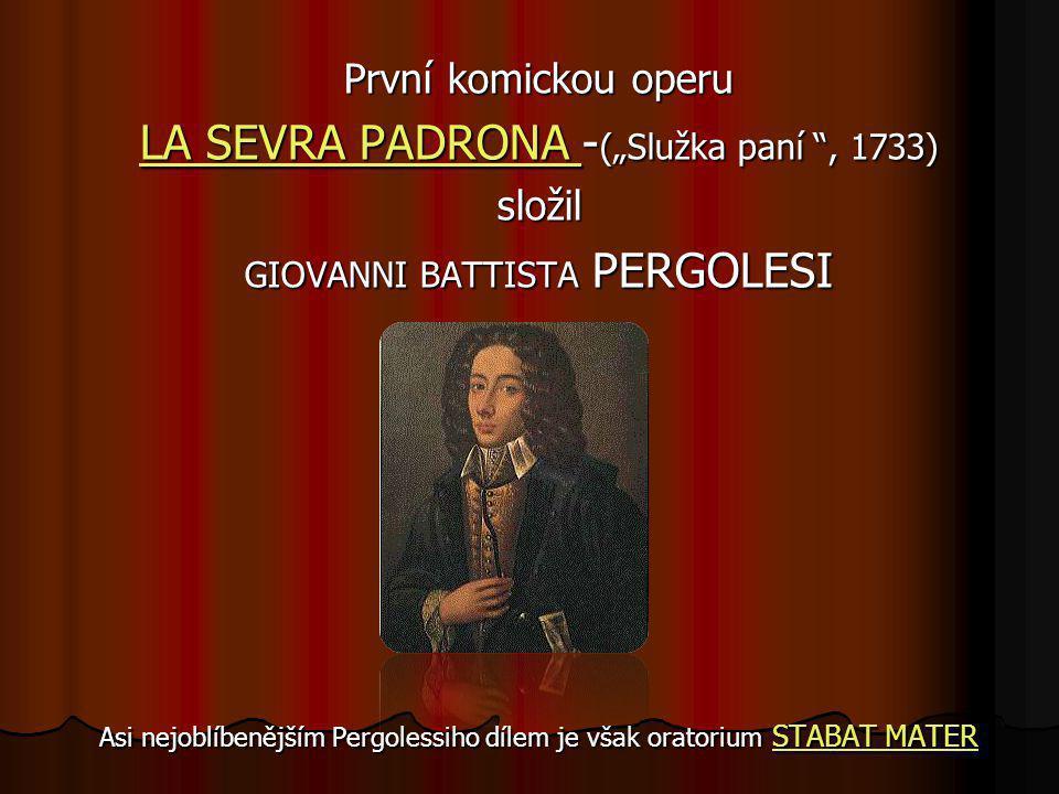 Patos (vzletný způsob projevu) operních děl se ale brzy divákům přejedl. Proti němu vyvstal lehčí a zábavnější druh opery – OPERA BUFFA (komická opera