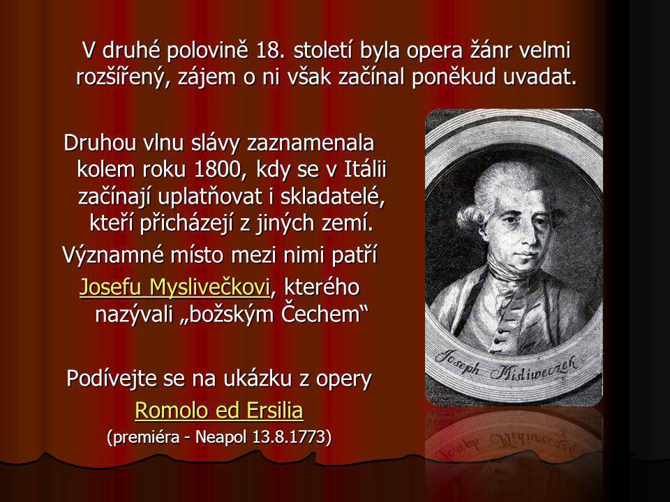 """První komickou operu LA SEVRA PADRONA LA SEVRA PADRONA - (""""Služka paní """", 1733) LA SEVRA PADRONA složil GIOVANNI BATTISTA PERGOLESI Asi nejoblíbenější"""