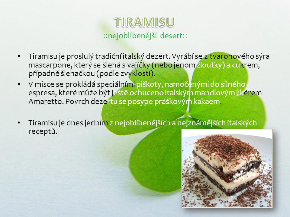 Tiramisu je proslulý tradiční italský dezert.