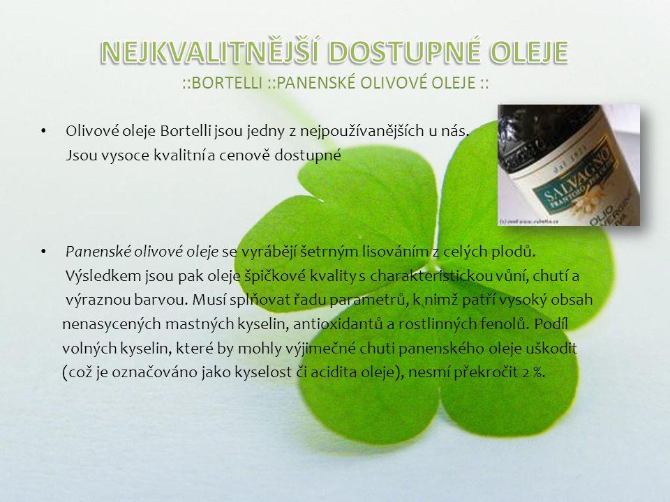 Olivové oleje Bortelli jsou jedny z nejpoužívanějších u nás.