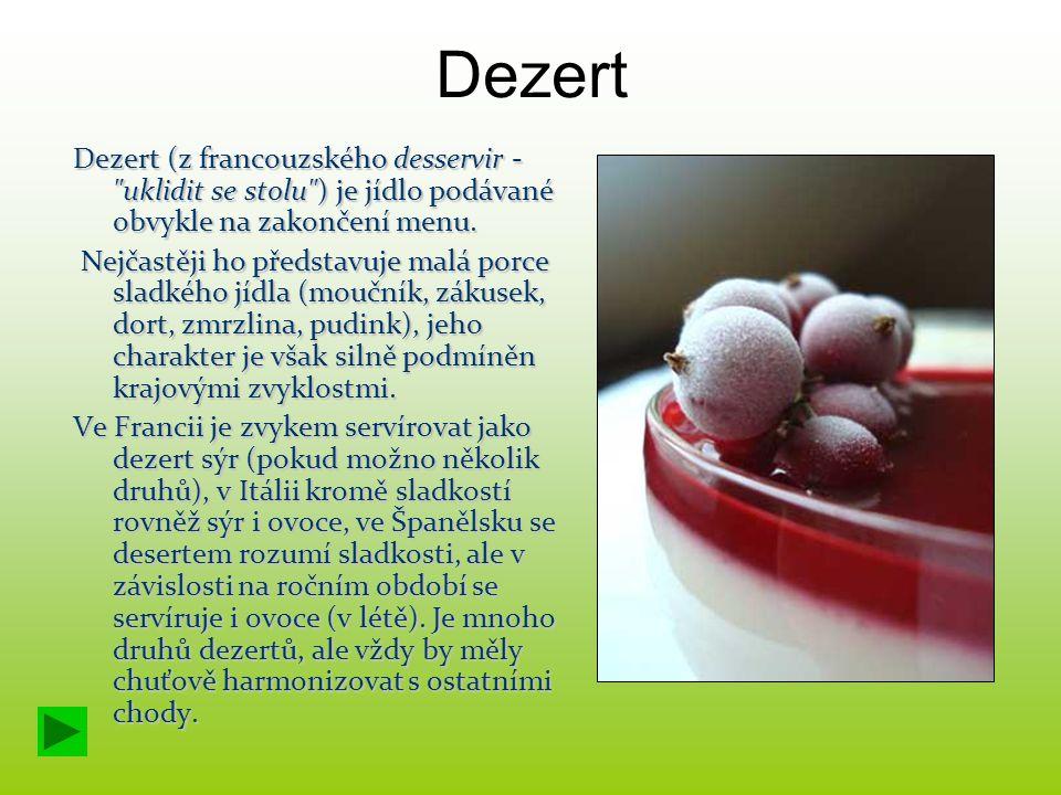 Dezert Dezert (z francouzského desservir -
