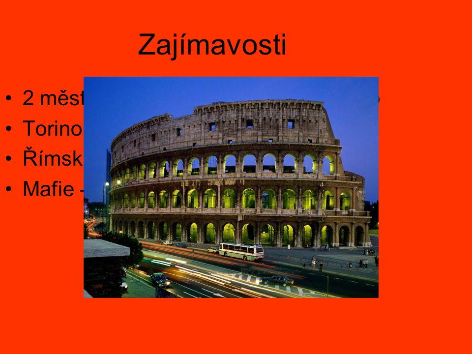 Zajímavosti 2 městské státy – Vatikán, San Marino Torino – ZOH 2006 Římské koloseum – div světa Mafie - Sicilie
