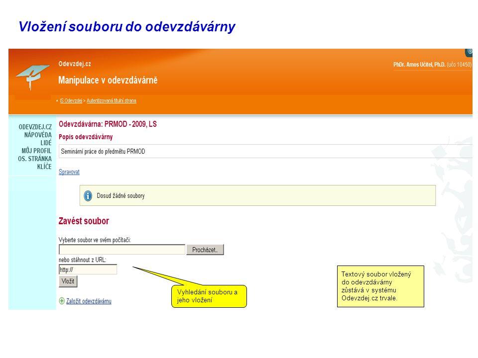 Vložení souboru do odevzdávárny Vyhledání souboru a jeho vložení Textový soubor vložený do odevzdávárny zůstává v systému Odevzdej.cz trvale.