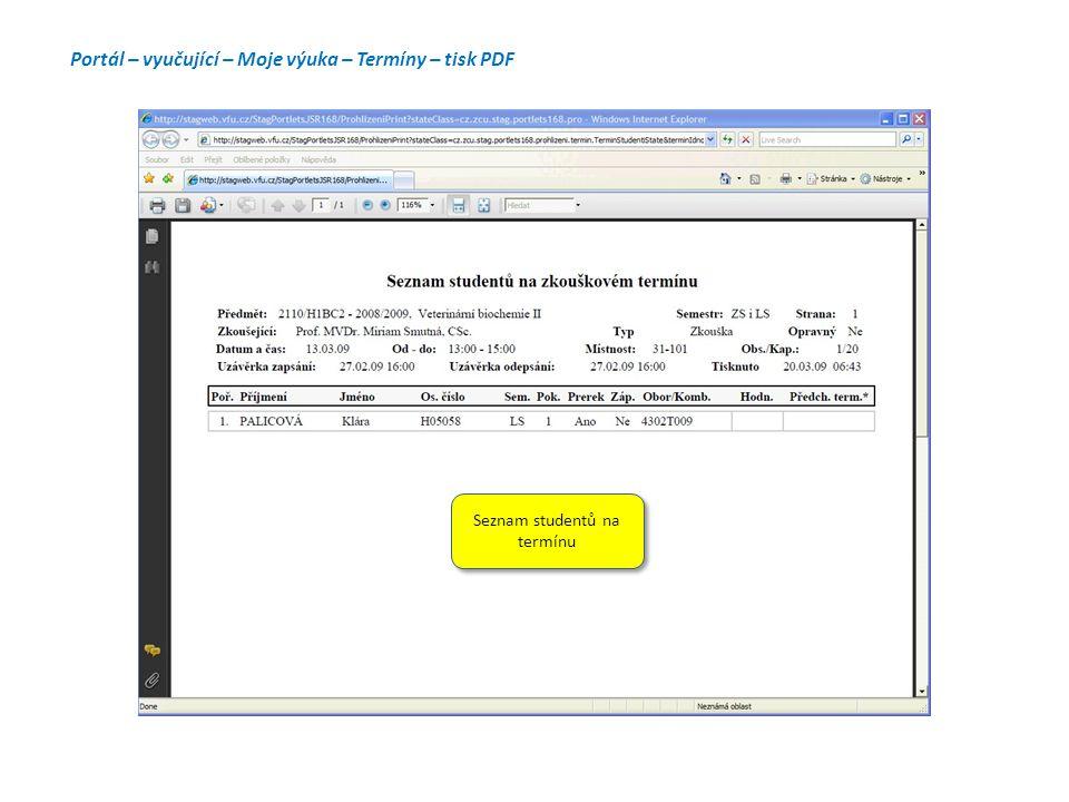 Portál – vyučující – Moje výuka – Termíny – tisk PDF Seznam studentů na termínu