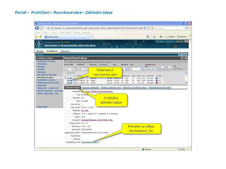 Portál – Prohlížení – Rozvrhové akce – Základní údaje Vyberete si rozvrhovou akci V záložce základní údaje Kliknete na odkaz Docházkový list