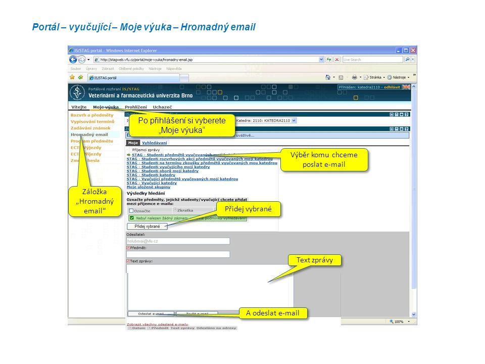 """Portál – vyučující – Moje výuka – Hromadný email Výběr komu chceme poslat e-mail Po přihlášení si vyberete """"Moje výuka"""" Záložka """"Hromadný email"""" Přide"""