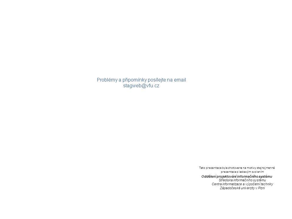 Tato prezentace byla zhotovena na motivy stejnojmenné prezentace s laskavým svolením Oddělení projektování informačního systému Střediska informačního