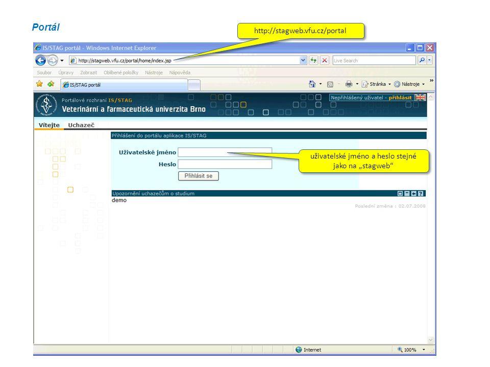 "Portál http://stagweb.vfu.cz/portal uživatelské jméno a heslo stejné jako na ""stagweb"""