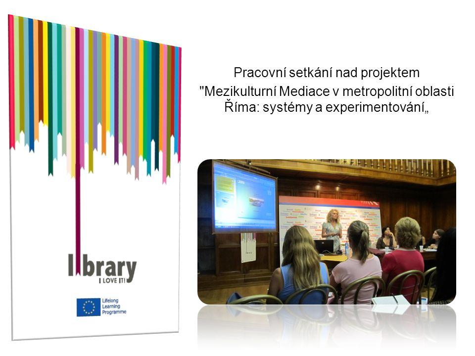 """Pracovní setkání nad projektem Mezikulturní Mediace v metropolitní oblasti Říma: systémy a experimentování"""""""