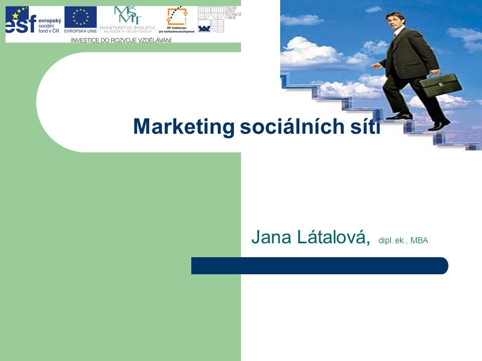 Jana Látalová, dipl. ek., MBA Marketing sociálních sítí